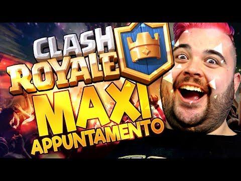 CLASH ROYALE : Maxi Appuntamento.