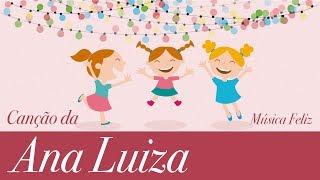 Canção da Ana Luiza ( Música com o seu nome )
