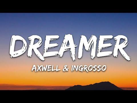 Axwell Λ Ingrosso - Dreamer (Lyrics)