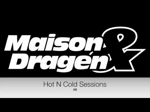Hot N Cold Sessions With Maison & Dragen #9 (Radioseven)