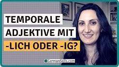 Adjektive auf -lich oder - ig | Typische Fehler beim Deutschlernen