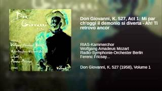 Don Giovanni, K. 527, Act 1: Mi par ch