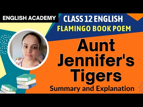 Aunt Jennifer's Tigers Summary and explanation - CBSE Class 12 Poem Flamingo