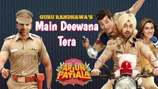 Main Deewana Tera Guru Randhawa l Arjun Patiala l Diljit Dosanjh & Kriti Sanon l High Rated Baba