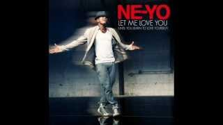 Ne-Yo-Let Me Love You  (Until you learn to love yourself) REMIX