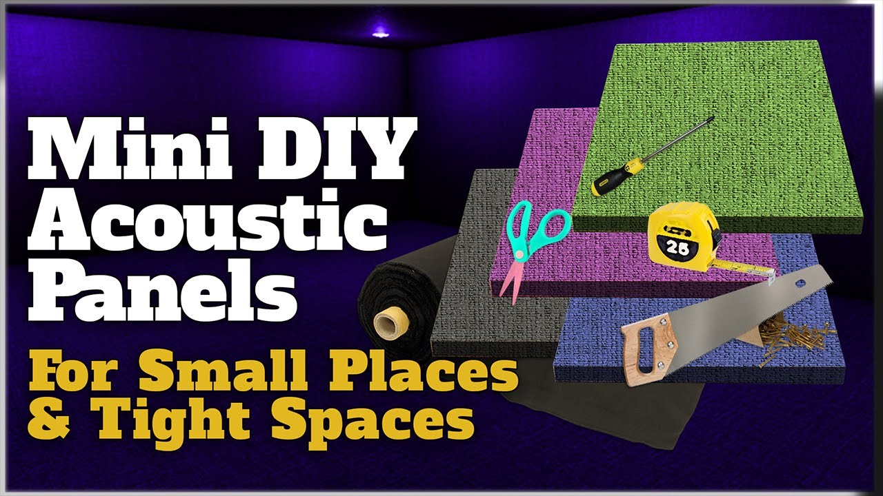 DIY Acoustic Panels for Small Places & Tight Spaces