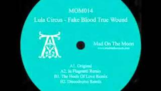 Lula Circus - Fake Blood True Wound (Discodromo Remix)