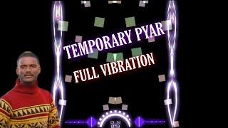 Temporary Pyar Full Reggaeton Vibration Remix By Dj Jitendra Lalit Jmd | Kaka New song |Punjabi song