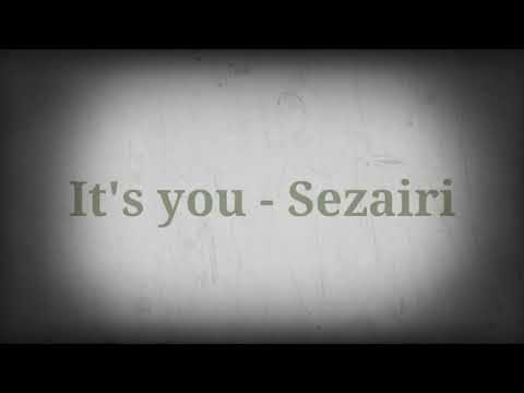 It's you - Sezairi Lyric