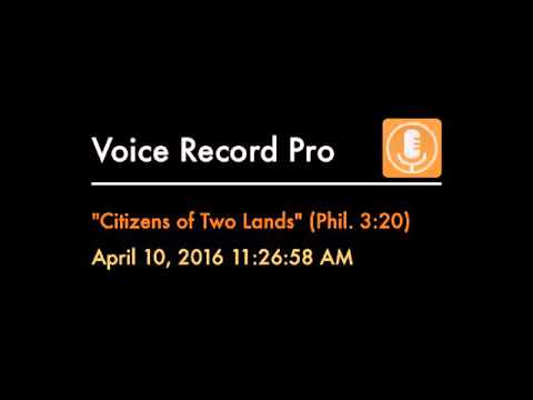 """""""Citizens of Two Lands"""" (Phil. 3:20)"""