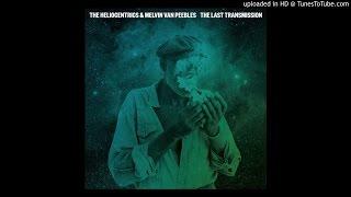 Heliocentrics & Melvin Van Peebles - The Last Transmission