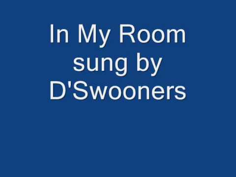 In My Room sung by D'Swooners