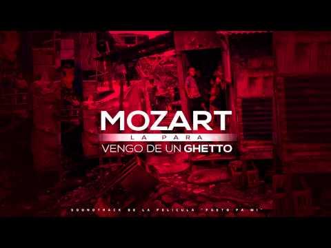 Mozart La Para - Vengo de un Ghetto (Audio)
