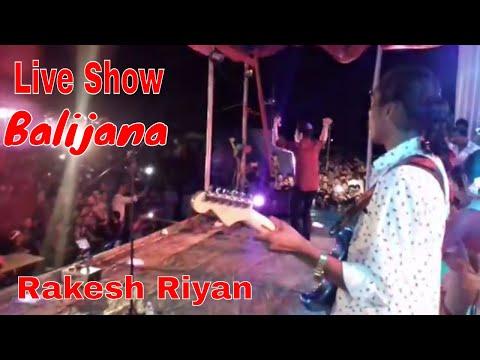 Rakesh Riyan Live Show 2018 [Balijana...