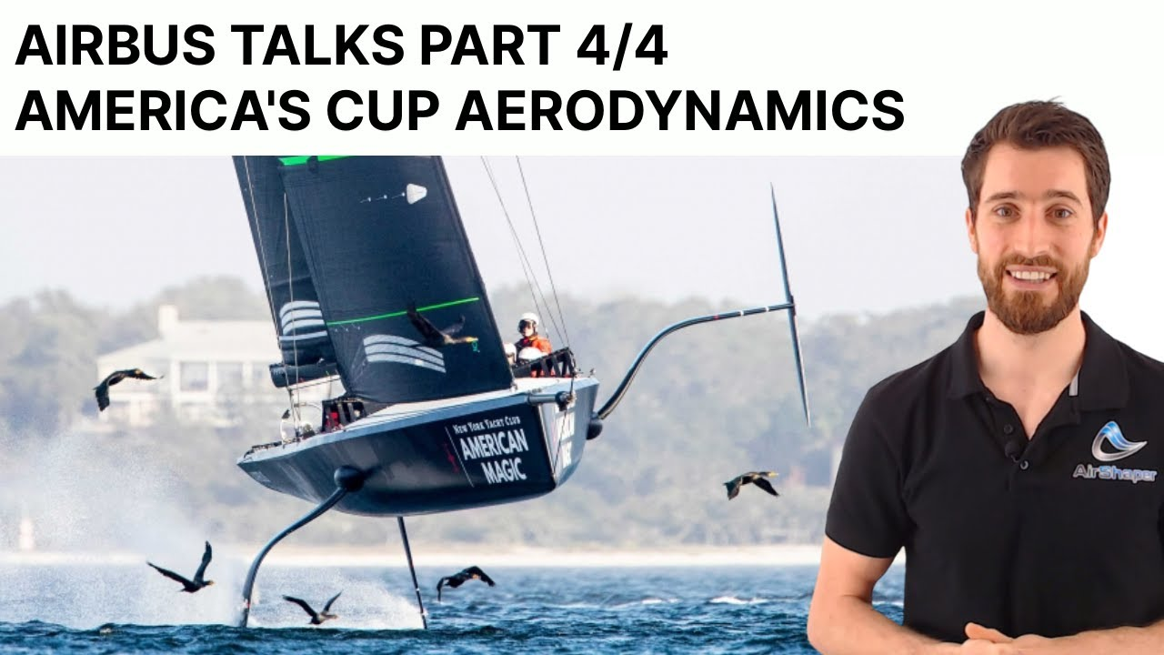 AIRBUS talks part 4 of 4 - America's Cup Aerodynamics - PART 2