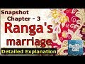 Ranga's Marriage | Class 11 - Snapshot | Chapter 3 - Part 1 | Detailed Explanation