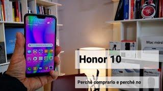 Honor 10  perché comprarlo e perché no