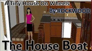 Tiny House, The House Boat, 14 Foot Deck, Sketchup Tiny House Design