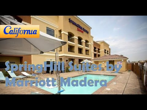Springhill Suites By Marriott Madera Hotels California