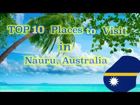 Top 10 Places to visit in Nauru, Australia.
