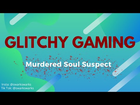 Murdered Soul Suspect: Glitchy Gaming |