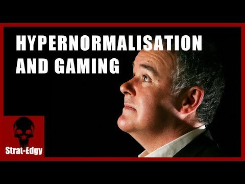 HyperNormalisation and Gaming