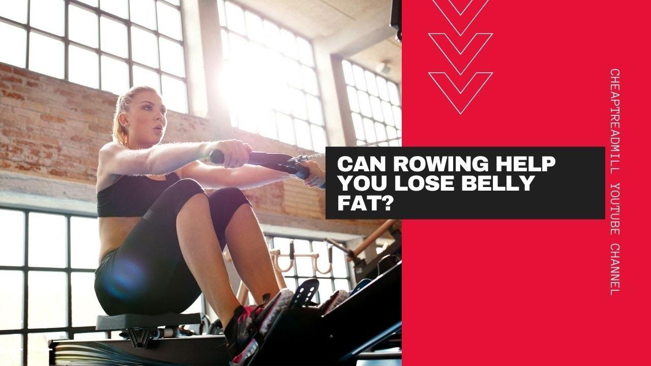 pierde belly fat rowing pierde in greutate varsta 40