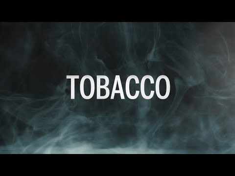 Tobacco: Behind The Smoke