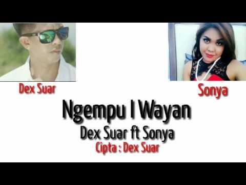 Ngempu I Wayan - Dex Suar ft Sonya