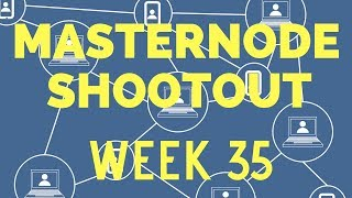 Masternode Shootout Week 35