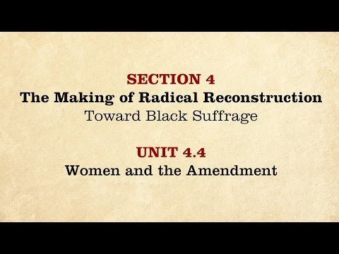 MOOC | Women and the Amendment | The Civil War and Reconstruction, 1865-1890 | 3.4.4