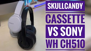 Skullcandy Cassette Wireless Unboxing and review   Comparing with Sony WH CH510