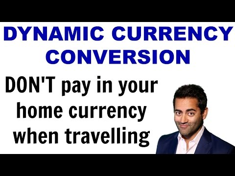 Dynamic Currency Conversion - Don't be tempted to pay in your HOME currency