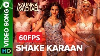 [60FPS] Shake Karaan – Full HD Video Song | Munna Michael | Tiger Shroff, Nidhhi Agerwal