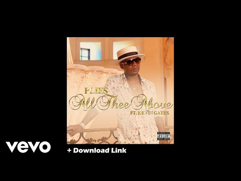 Plies – All Thee Above feat. Kevin Gates (Original) + Download Link