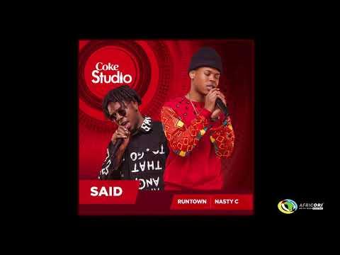 Nasty C X Runtown – Said (Official Audio) – Coke Studio Africa