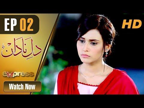 Dil E Nadaan- Episode 2 - Express Entertainment Drama