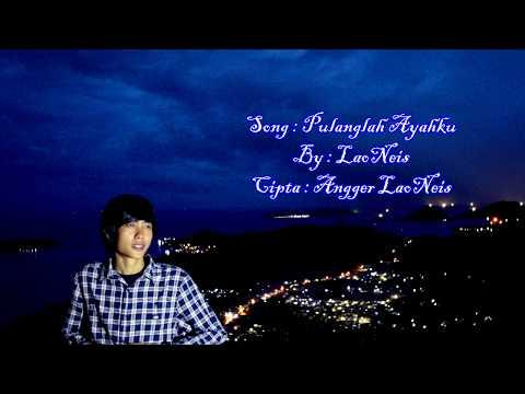 Download Lagu laoneis pulanglah ayahku mp3