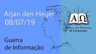 Guerra de Informação   Arjan den Heijer (08/07/19)