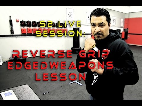 S2 Live Session: Reverse Grip Knife Lesson and Fundamentals
