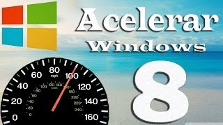 Como Acelerar Windows 8 Al Maximo 2014 (Comprobado)