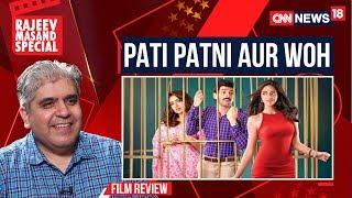 Pati Patni Aur Woh Movie Review by Rajeev Masand | CNN-News18