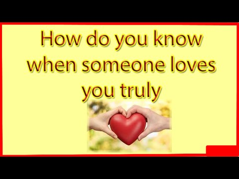 How can you tell when you love someone