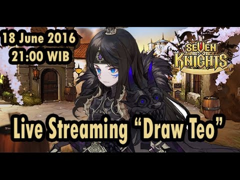 Seven Knights - Draw 7K Ruby for Teo (Live Streaming  18 Juni 2016)