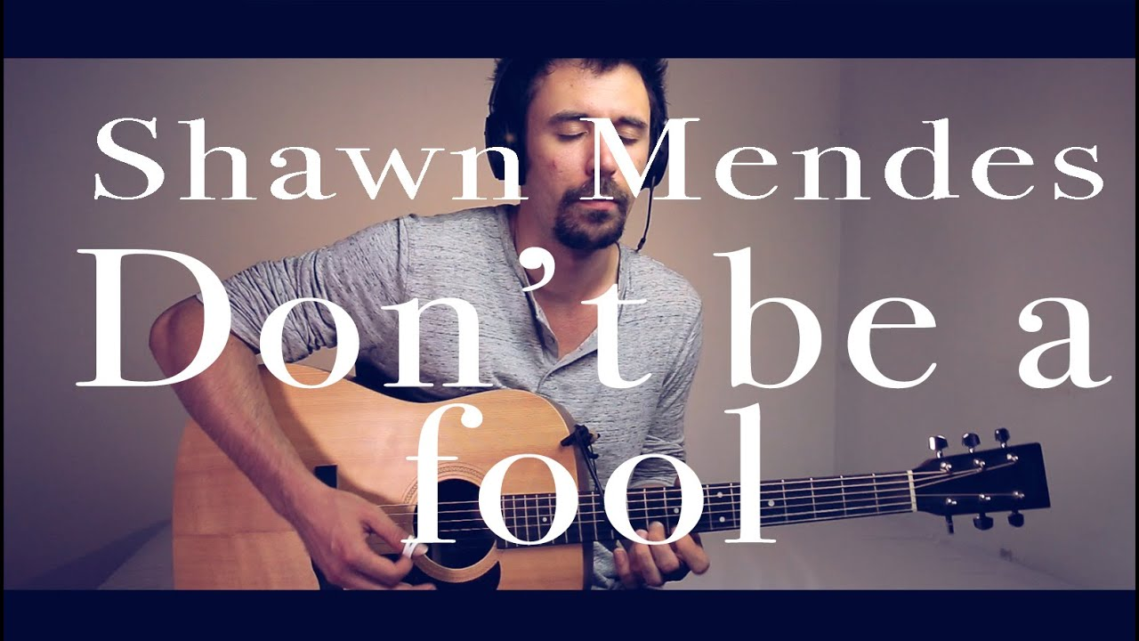 Don T Be A Fool Shawn Mendes Guitar Cover Guitar Solo Improvised Youtube