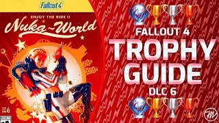Fallout 4 Nuka-World DLC - Trophy Guide and Roadmap (ALL 10/10 TROPHIES / 100% COMPLETION!)