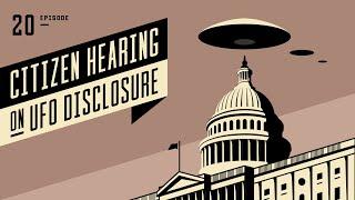 UFOs - Citizen Hearing Closing Remarks