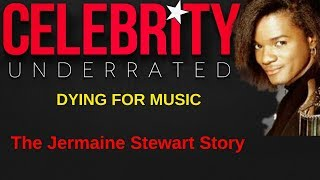 Celebrity Underrated - The Jermaine Stewart Story