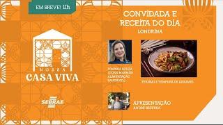 Nossa Casa Viva convida a Chef Polyana Souza - Apresentação: André Bezerra
