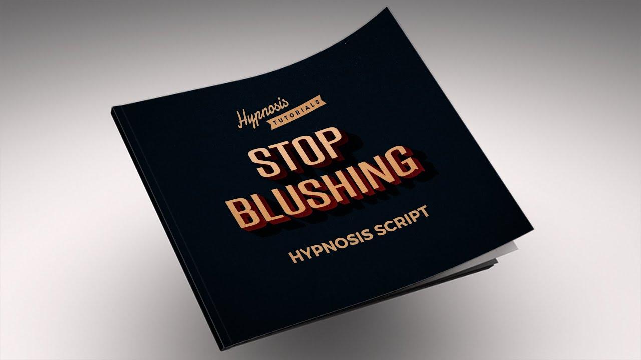 Stop Blushing Hypnosis Script - YouTube
